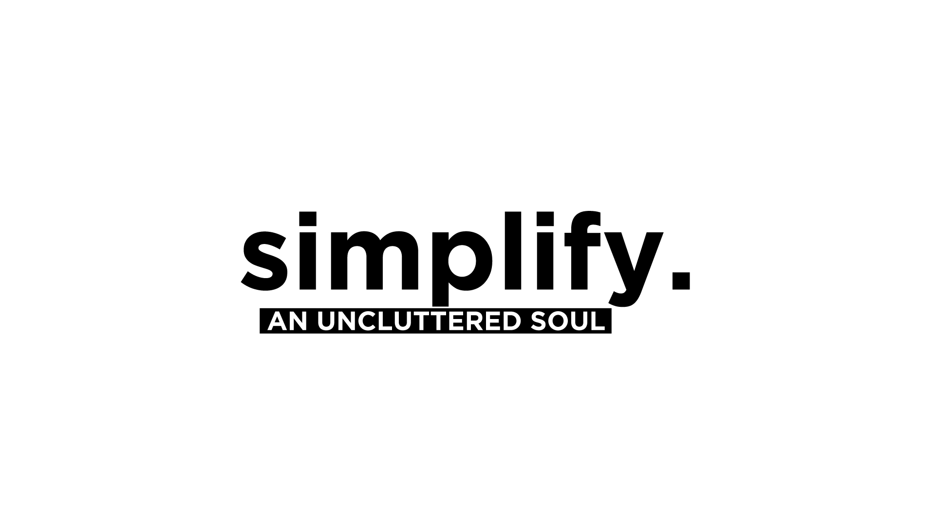 Simplify – No to fear and yes to Peace