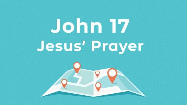 Jesus' Prayer – John 17