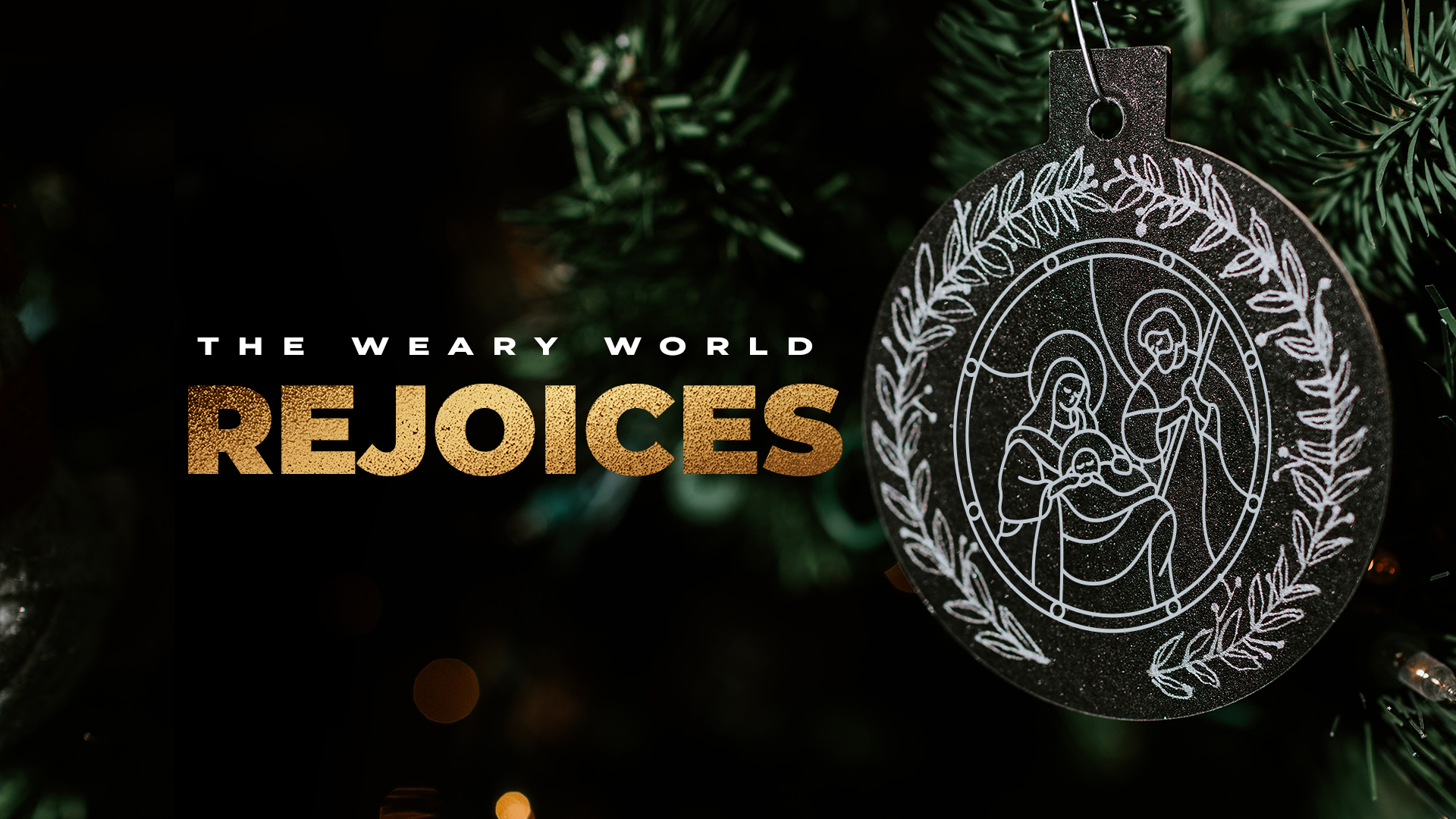Weary World Rejoices – Week 1